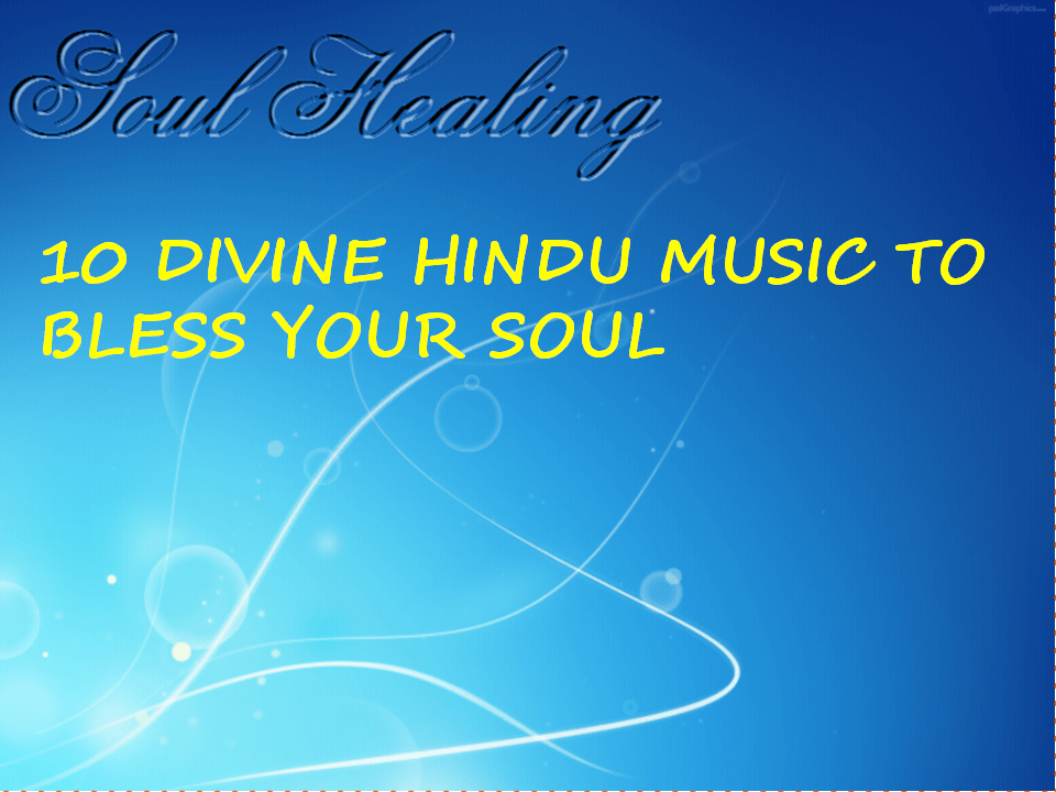 10 Devotional Hindu Songs / Music to bless your soul